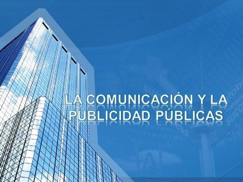 A comunicación e a publicidade na Administración  - Curso Monográfico sobre Publicidade Institucional